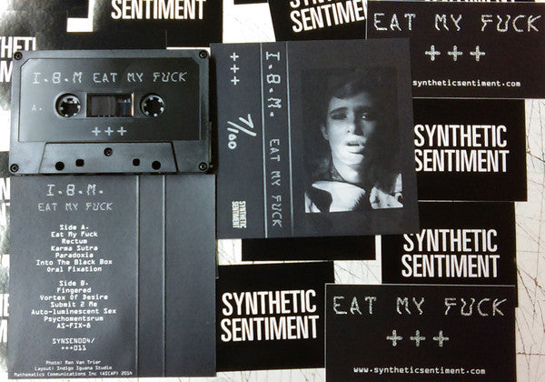 I.B.M. - Eat My Fuck - New Cassette 2016 Synthetic Sentiment Limited Edition Hand-Numbered to 100 w/ 2 Stickers - Electronic / Industrial / EBM