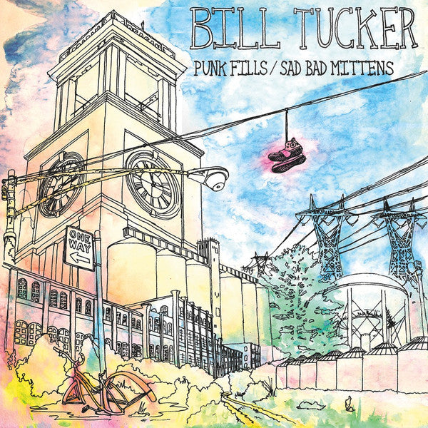 Bill Tucker - Punk Fills / Sad Bad Mittens - New Vinyl Record 2015 Maximum Pelt Chicago, Limited to 300 Copies - Chicago IL Experimental Rock / Post-Punk