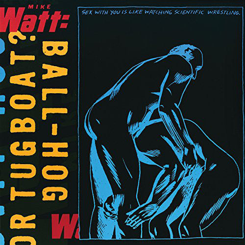 Mike Watt (Minutemen / Firehose!) - Ball-Hog or Tugboat? - New Vinyl Record 2016 Columbia 20th Anniversary Reissue, Limited Edition Deluxe Gatefold - Post-Punk / Punk Rock