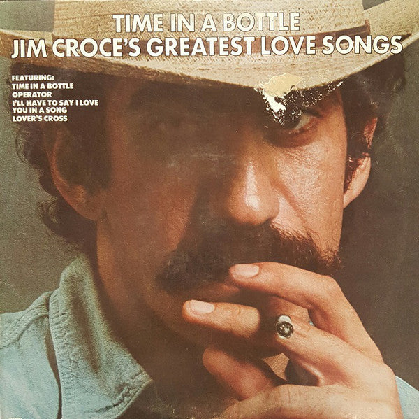 Jim Croce ‎– Time In A Bottle Jim Croce's Greatest Love Songs - Mint- 1978 Stereo USA - Rock