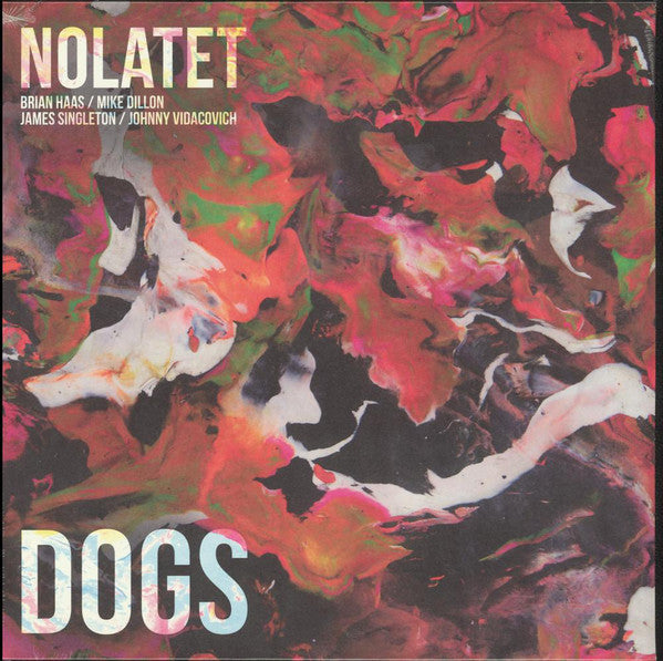Nolatet ( Brian Haas / Mike Dillon / James Singleton / Johnny Vidacovich) - Dogs - New Vinyl Record 2016 Royal Potato Family Czech Pressing - Jazz / Contemporary / New Orleans 'Supergroup'