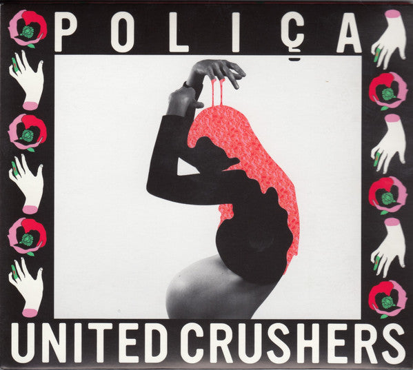 Polica - United Crushers - New Vinyl 2016 Mom + Pop USA Gatefold Pressing - Electronic / Synthpop / Triphop