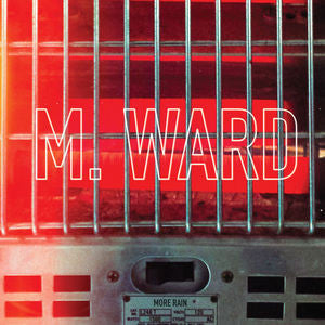 M. Ward - More Rain - New Lp Record 2016 Merge USA Black Vinyl with Download - Indie Pop / Rock