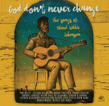 V / A - God Don't Ever Change: Songs of Blind Willie Johnson - New Vinyl 2016 Alligator Records Tribute LP feat. Tom Waits, Lucinda Williams, Derek Trucks, Sinead O'Connor + More - Blues / Gospel