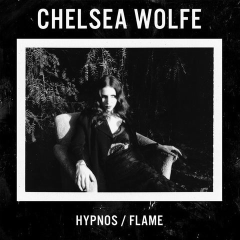 "Chelsea Wolfe - Hypnos / Flame - New 7"" Single Record 2016 USA Sargent House Vinyl & Download - Goth Rock / Noise Psych / Folk"