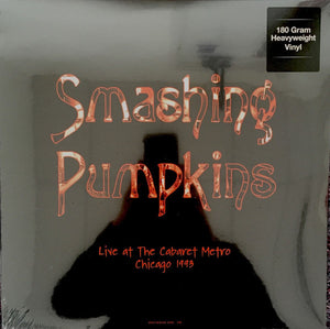 Smashing Pumpkins ‎– Live At The Cabaret Metro - Chicago 1993 - New 2 Lp Record 2016 Europe Import 180 Gram Vinyl - Alternative Rock