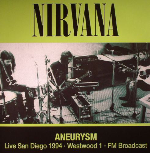 Nirvana ‎– Aneurysm : Live In San Diego 1994 Westwood 1 FM Boradcast - New Vinyl Record (Europe Import Limited Edition of 500 Made) 2015 - Rock/Grunge