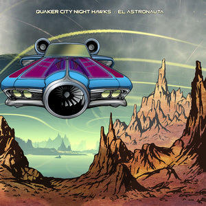 Quaker City Night Hawks - El Astronauta - New LP Record 2016 Lightning Rod USA Vinyl & Download - Blues Rock / Southern Rock