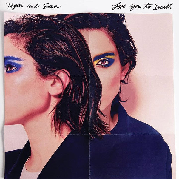 Tegan and Sara - Love You To Death - New Vinyl Record - 2016 Warner Bros - Clear & White Colored Vinyl - Indie Rock