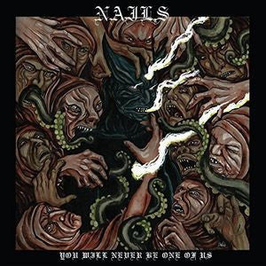 Nails - You Will Never Be One of Us - New Vinyl Record 2016 Nuclear Blast LP - Hardcore / Powerviolence, Produced by Kurt Ballou!
