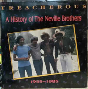 The Neville Brothers ‎– Treacherous: A History Of The Neville Brothers (1955 -1985) - VG 2 Lp Record 1986 USA Vinyl & Insert - Soul