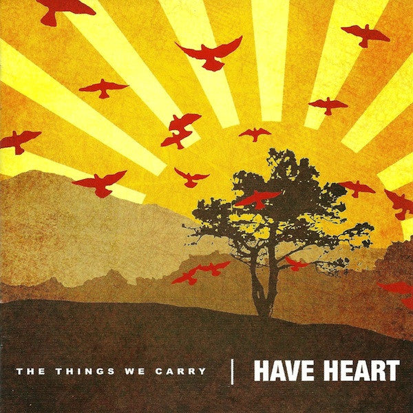 Have Heart - The Things We Carry - New Vinyl 2006 Bridge 9 Records  - Hardcore / sXe