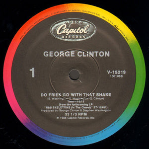 "George Clinton - Do Fries Go With That Shake - Mint- 12"" Single 1986 Capitol USA - Funk"