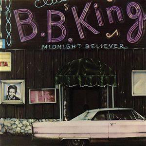 B.B. King ‎– Midnight Believer - VG 1978 Stereo USA (Original Press) - Blues