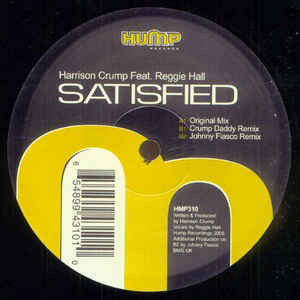 "Harrison Crump Feat. Reggie Hall ‎– Satisfied -Mint 12"" Single 2006 USA - Chicago House"