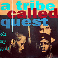 "A Tribe Called Quest – Oh My God - VG+ 12"" USA 1994 - Hip Hop - Shuga Records Chicago"