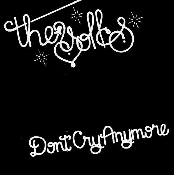 "The Yolks - Don'y Cry Anymore / I Wanna Be Dumb - New Vinyl - 7"" Single - 2015 Bachelor Records - Chicago / Punk  / Garage"