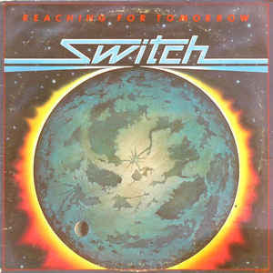 Switch ‎– Reaching For Tomorrow - Mint- (VG Cover) 1980 Stereo USA - Funk/Disco