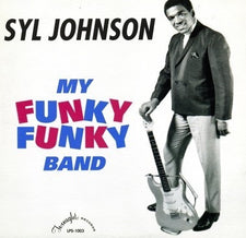 Syl Johnson - My Funky Funky Band - New Vinyl Record 2017 Numero Group Reissue LP - R&B / Blues