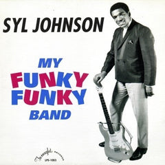 Syl Johnson - My Funky Funky Band - New Vinyl 2017 Numero Group Reissue LP - R&B / Blues