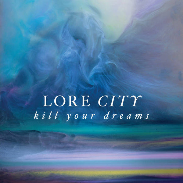 Lore City - Kill Your Dreams - New Vinyl 2014 Already Dead Tapes Pressing of 200 - Chicago IL Art-Rock / Experimental / Shoegaze (FU: Local/AlreadyDead)