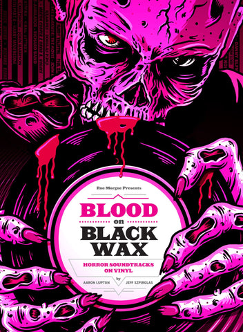 "Aaron Lupton and Jeff Spzirglas - Blood On Black Wax - New Book 2019 RSD 1984 Publishing Autographed book with Bonus 7"" Single on Red Vinyl - Horror / 80's Soundtrack"