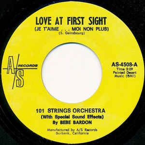 "101 Strings Orchestra With Bebe Bardon ‎– Love At First Sight (Je T'aime...Moi Non Plus) - M- 7"" Single 45RPM 1969 A/S USA - Jazz"