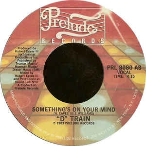 """D"" Train ‎– Something's On Your Mind - VG 7"" Single 45RPM 1983 Prelude Records USA - Disco"