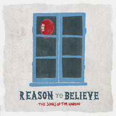 Various ‎– Reason To Believe - The Songs Of Tim Hardin - New Vinyl 2013 USA Limited Edition RSD (1000 made) - Indie Rock / Folk Rock