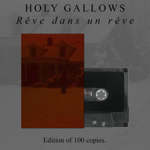 Holy Gallows - R̻ve Dans Un R̻ve - New Cassette Tape 2014 (Limited Edition to 100 Made) - Ambient/Drone/Post Rock/Experimental
