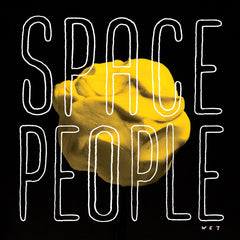 Space People - Wet - New Vinyl 2017 Styles Upon Styles LP - Experimental Hip Hop / G-Funk / Beat Music