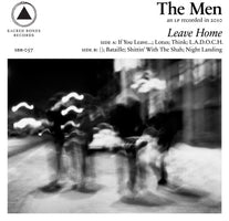 The Men – Leave Home - New Vinyl Record 2017 Sacred Bones '10th Anniversay' Reissue on Clear Vinyl (Limited to 500) - Post-Punk / Noise / Shoegaze