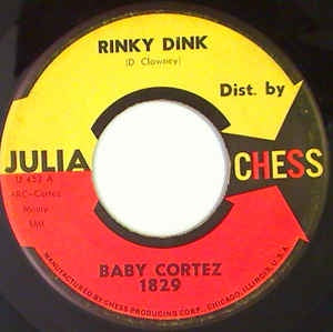 "Baby Cortez- Rinky Dink / Getting Right- VG+ 7"" Single 45RPM- 1962 Julia Records USA- Funk/Soul/Pop/RnB"