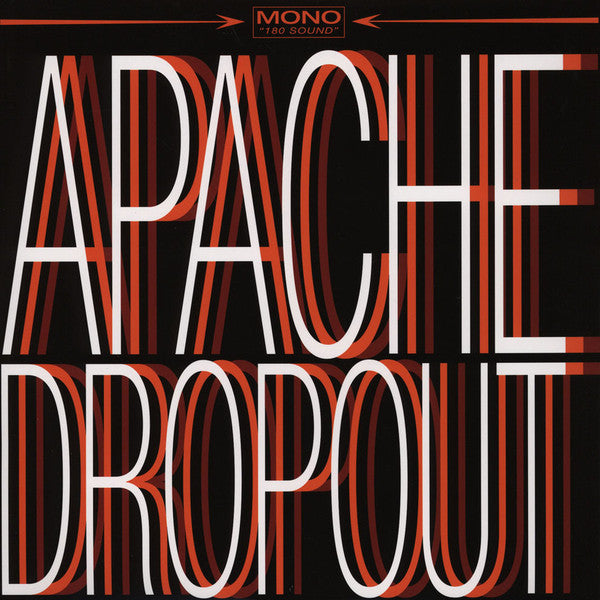 Apache Dropout ‎– Apache Dropout - New Vinyl 2011 Original Press (Ltd to 750 Made) - Garage Rock / Psychedelic Rock