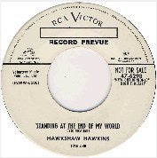 "Hawkshaw Hawkins - Standing At The End Of The World / I Gotta Have You - VG- 7"" Single 45RPM RCA White Label Promo USA - Country"
