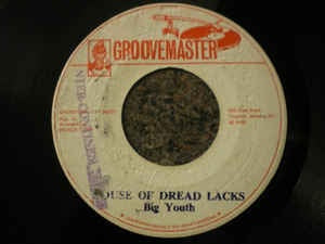 "Big Youth / The Groove Master- House Of Dread Lacks / Tangle Lacks- VG- 7"" Single 45RPM- 1975 Groovemaster Jamaica- Reggae"