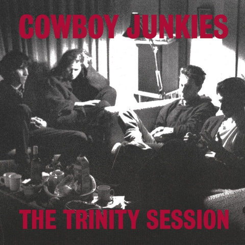 Cowboy Junkies - The Trinity Session - New Vinyl Record 2016 RCA / Sony Limited Edition Gatefold Deluxe 2-LP - Alt-Country / Americana / Folk-Rock