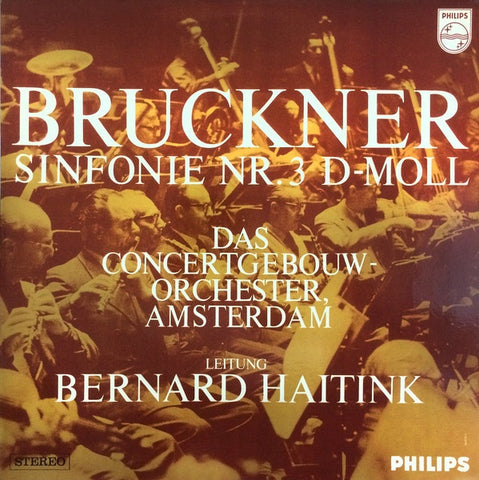 Bruckner, Bernard Haitink, The Concertgebouw Orchestra, Amsterdam ‎– Symphony No. 3 In D Minor MINT- Philips Stereo Pressing (Holland) - Classical / Romantic