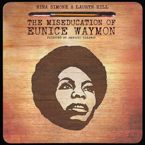 Amerigo Gazaway ‎– Nina Simone & Lauryn Hill - The Miseducation Of Eunice Waymon - New 2 LP Record 2018 Europe Import Vinyl - Hip Hop / Jazz / Mashup