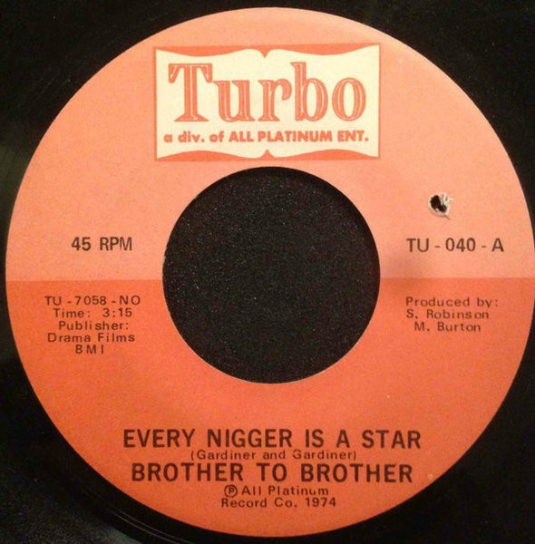 Brother To Brother ‎– Every Nigger Is A Star / Mother Earth - VG 45rpm 1974 USA - Soul