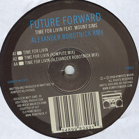 "Future Forward - Time For Livin' Mint- - 12"" Single 2006 Kompute USA KOM015 - Chicago Acid House"