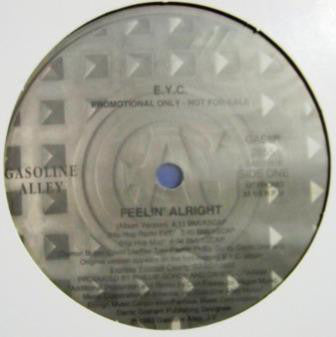"E.Y.C. - Feelin' Alright Mint- - 12"" Single 1993 Gasoline Alley USA - House"