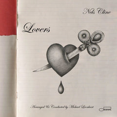 Nels Cline (Wilco!) - Lovers - New Vinyl 2016 Blue Note Records Deluxe Gatefold 180gram 2-LP - Jazz / Chamber-Orchestra