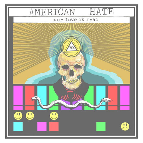 American Hate ‎– Our Love Is Real - New Vinyl Record 2017 Not Normal Tapes Black Vinyl Pressing with 20-Page Zine - Chicago, IL Hardcore / Punk