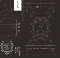 Imbue - Ghost Stories - New Cassette 2017 Already Dead Tapes (Chicago, IL) - Dark Ambient / Drone / Electronica