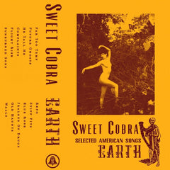 Sweet Cobra - Selected American Songs: Earth New Cassette 2016 Maximum Pelt Yellow Tape - Chicago IL Heavy Blues / Stoner - Produced by HUM's Matt Talbot and CONVERGE's Kurt Ballou
