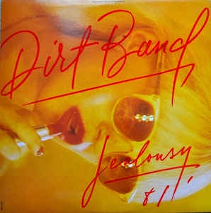 The Dirt Band ‎- Jealousy - VG+ Stereo Vinyl Liberty 1981 USA - Rock