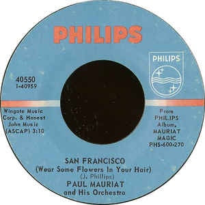 "Paul Mauriat And His Orchestra- San Francisco (Wear Some Flowers In Your Hair) / I Waited For You (Ce Soir Je T'Attendais)- VG+ 7"" Single 45RPM- 1968 Philips USA- Jazz/Pop/Easy Listening"