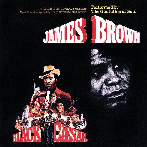 James Brown - Black Caesar- New Vinyl Lp 2018 Polydor 150gram Reissue with Fold-Out Jacket - 70's Soundtrack / Funk