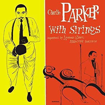 Charlie Parker With Strings ‎– Charlie Parker With Strings (1955) - New Lp Record 2013 Verve Europe Import Vinyl - Jazz / Bop